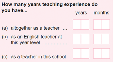 Screenshot of the form: How many years and months teaching experience do you have altogether as a teacher; as an english teacher at this year level; as a teacher in this school